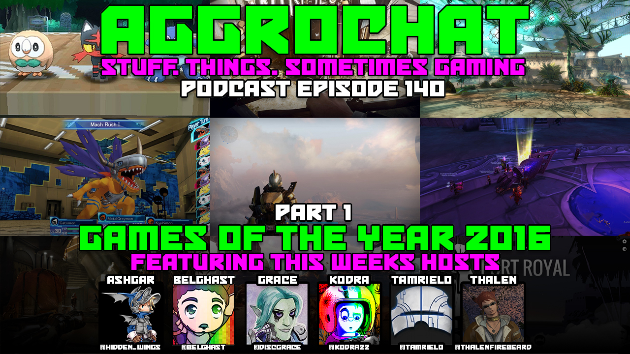 AggroChat #140 - Games of the Year 2016 - Part One