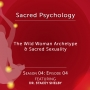 Artwork for Season 04: EP04 - The Wild Woman Archetype & Sacred Sexuality with Dr. Stacey Shelby