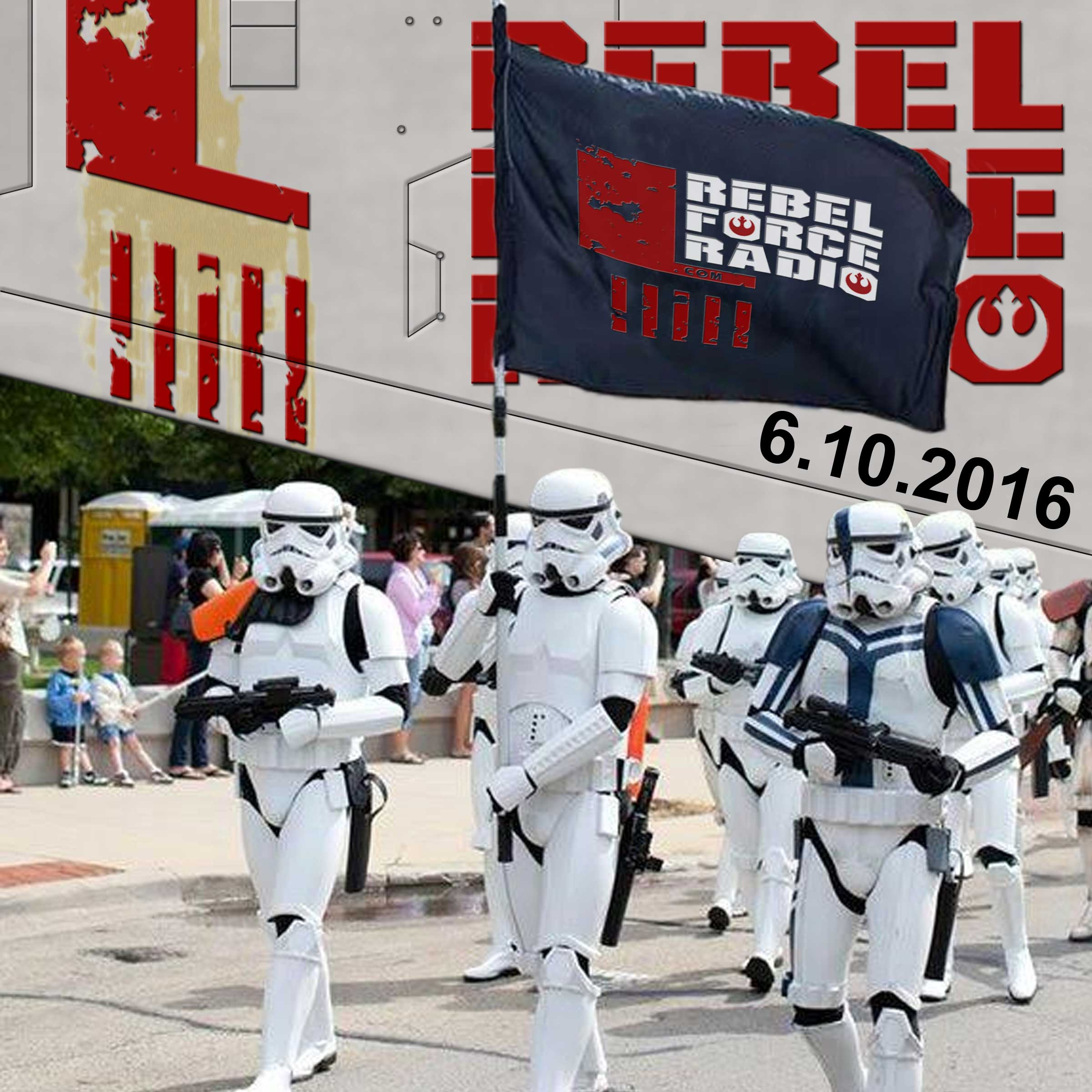 Rebel Force Radio: June 10, 2016