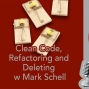 Artwork for Clean Code, Refactoring and Deleting w Mark Schell