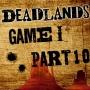 Artwork for Deadlands - Game 1: Part 10