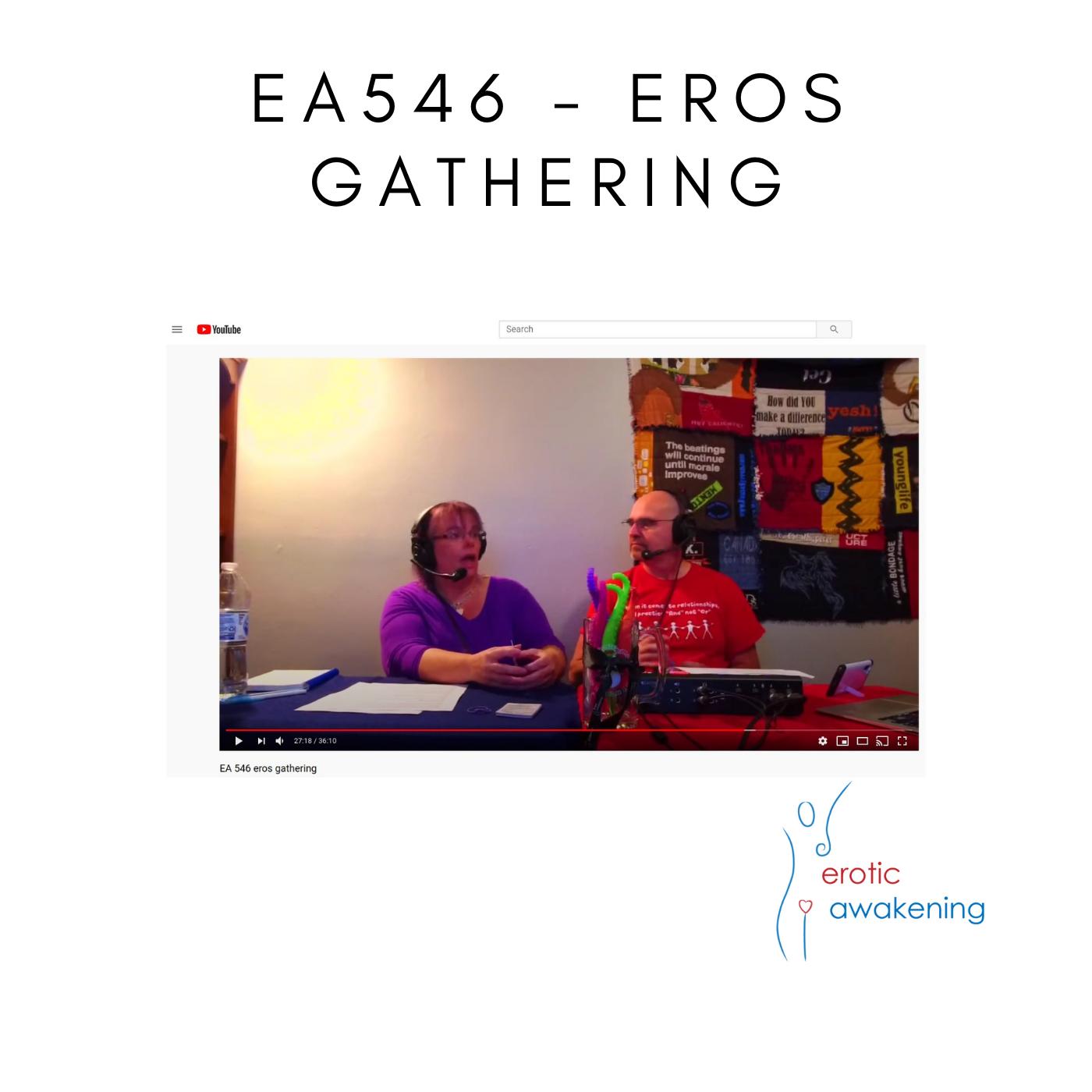 Erotic Awakening Podcast - EA546 - Eros Gathering