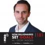 Artwork for Ep 181 - How Billionaires Set Goals (Part 1)