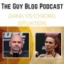 Artwork for TGBP 062 Dana White VS Cris Cyborg Situation