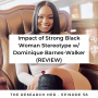 Artwork for E58. Impact of Strong Black Woman Stereotype w/ Dominique Barnes-Walker, LSW, MSW (REVIEW)