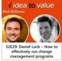 Artwork for Podcast S2E29: Daniel Lock - How to effectively run change management programs