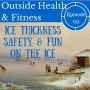 Artwork for Ice Thickness Safety and Fun on the Ice
