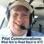 Artwork for 98 Pilot Communications with ATC: What Not to Read Back to Controllers + GA News