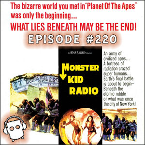 Monster Kid Radio #220 - Still Beneath the Planet of the Apes with Scott Morris