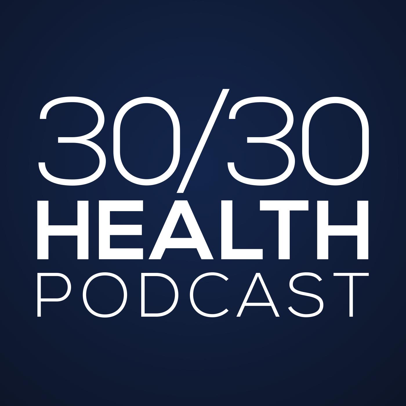 30/30 Health Podcast show art