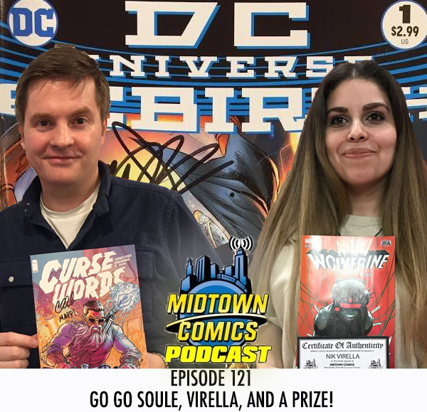 Midtown Comics Episode 121 Go Go Soule, Virella, and a Prize!