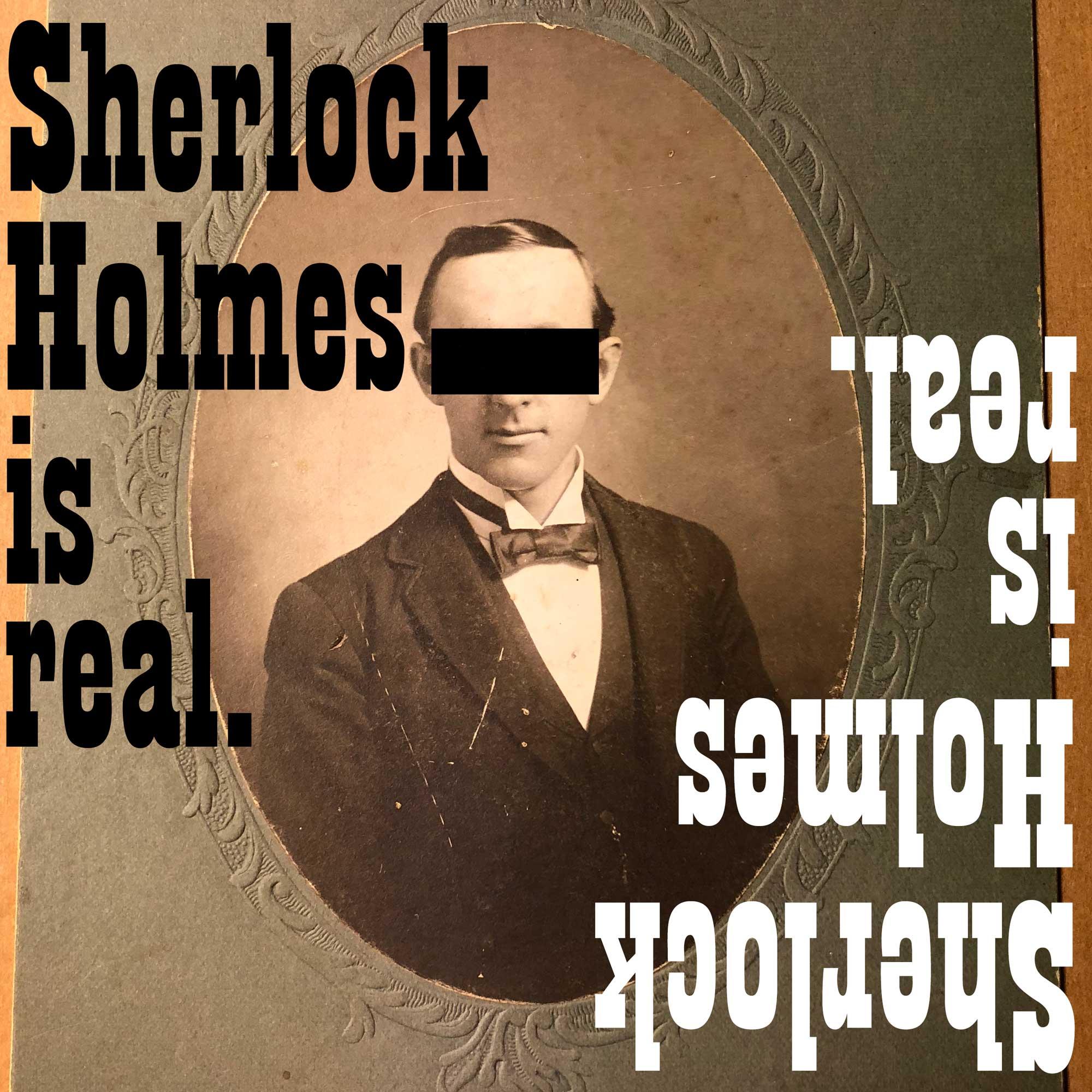Sherlock Holmes Is Real show art