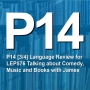 Artwork for P14 [3/4] Language Review for LEP576 Talking about Comedy, Music and Books with James