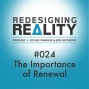 Artwork for Redesigning Reality #024 - The Importance of Renewal