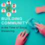 Artwork for Community Building in the Time of Social Distancing