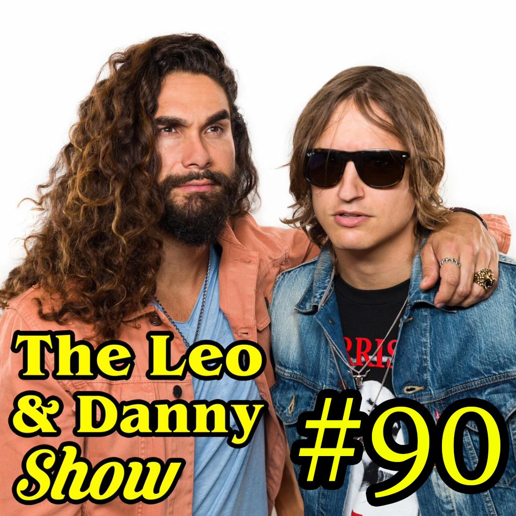 The Leo & Danny Show #90 : Yeah Boy!
