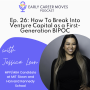 Artwork for How To Break Into Venture Capital as a First-Generation BIPOC, with Jessica Leon