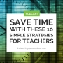 Artwork for Save Time With These 10 Simple Strategies for Teachers