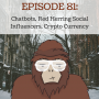 Artwork for 81 - Chatbots, Red Herring Social Influencers, Crypto Currency