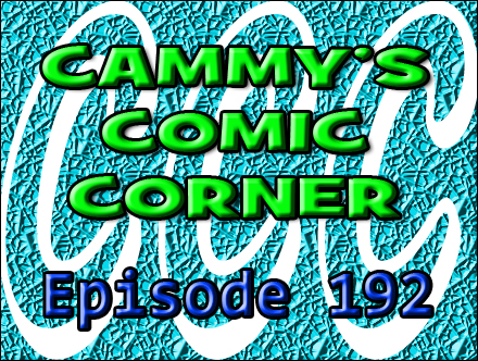 Cammy's Comic Corner - Episode 192 (11/27/11)
