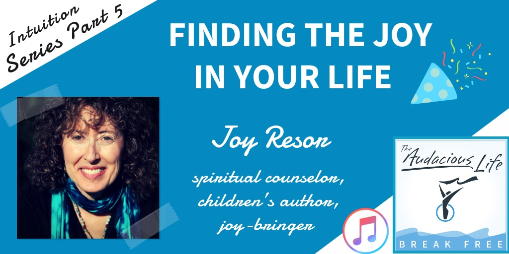 Finding the Joy in Your Life with Joy Resor