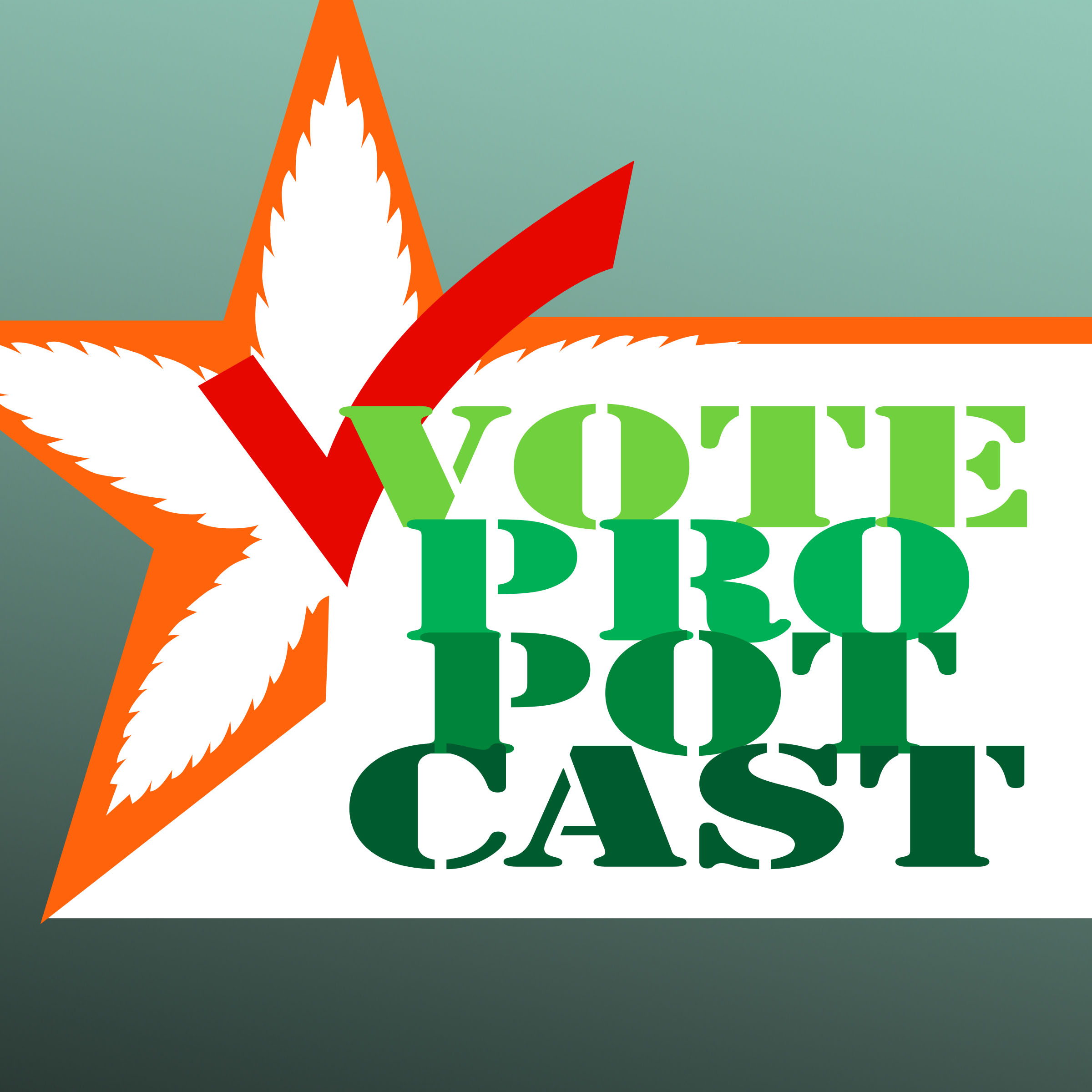 Vote Pro Pot-Cast: Marijuana Politics & Policy show art