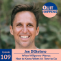 Artwork for Joe DiStefano: When Willpower Wanes: How To Know When it's Time to Go