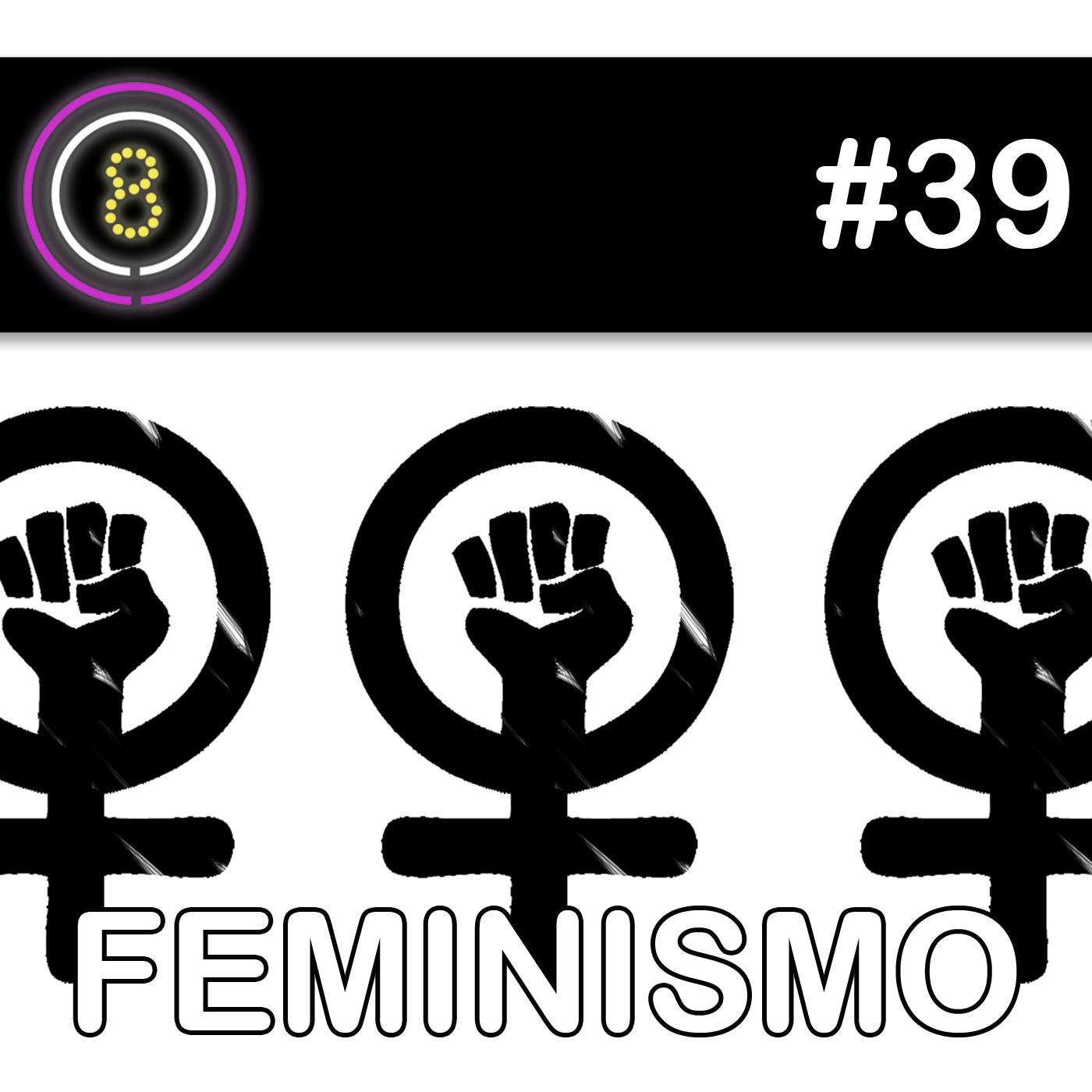 #39 - Feminismo 1