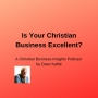 Artwork for Is Your Christian Business Excellent?