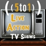 Artwork for 11 - Live Action TV Shows - 5 to 1