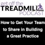 Artwork for How to Get Your Entire Team to Share in Building a Great Practice