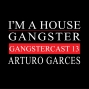 Artwork for Arturo Garces - Gangstercast 13