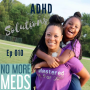 Artwork for #10 ADHD Solutions with Janell Adams