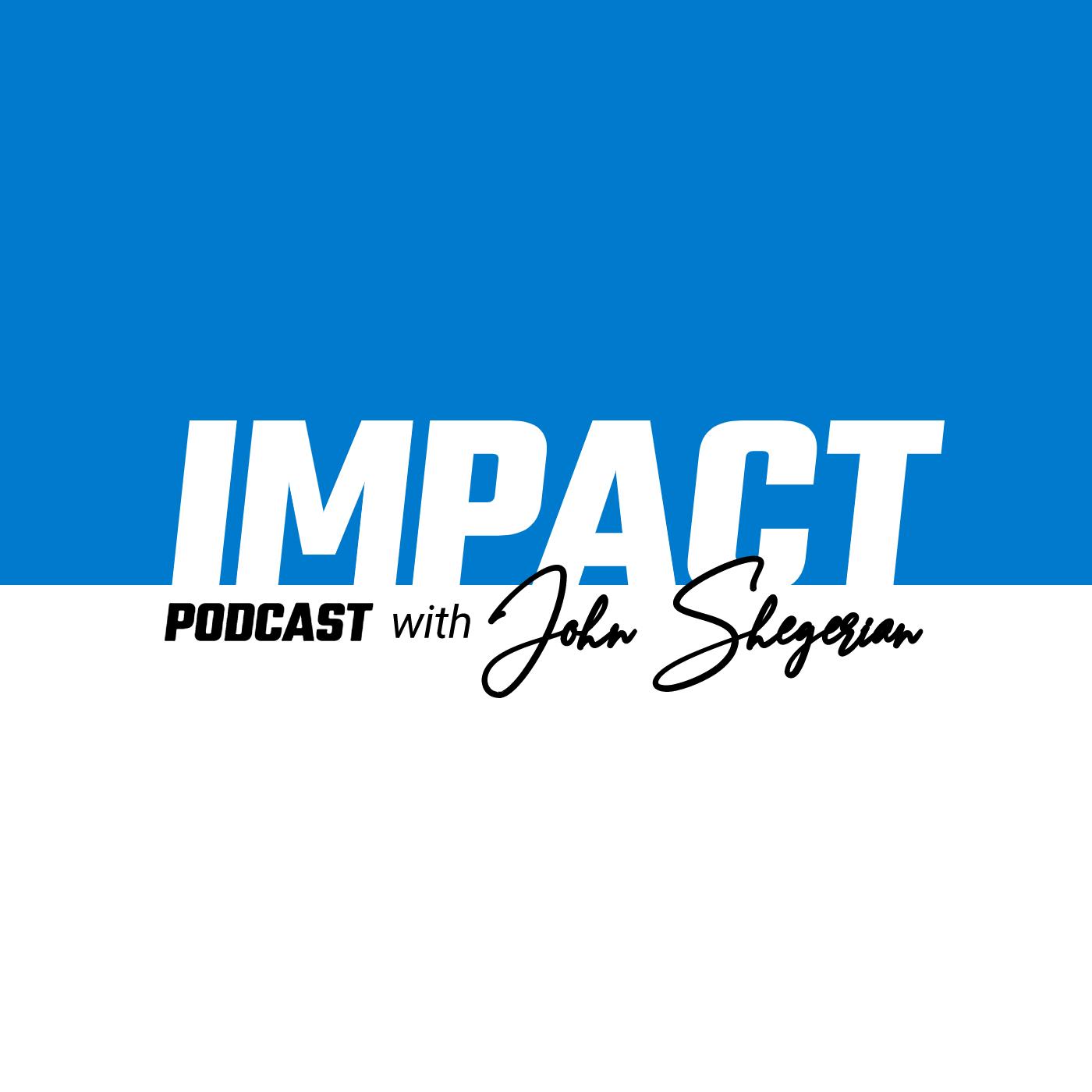 Impact Podcast with John Shegerian show art