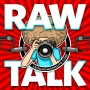 Artwork for RAWtalk 236: RAWtalk Isn't GONE, it's been REBOOTED & LIVE