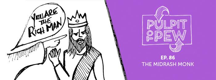 Pulpit To Pew Podcast | Sabbadoodles | ep86 | Midrash Monk
