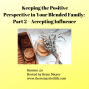 Artwork for 170: Keeping the Positive Perspective in Your Blended Family:  Part 2 – Accepting Influence