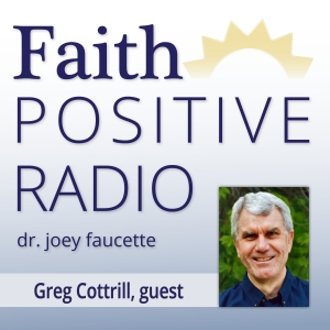 Faith Positive Radio: Greg Cottrill
