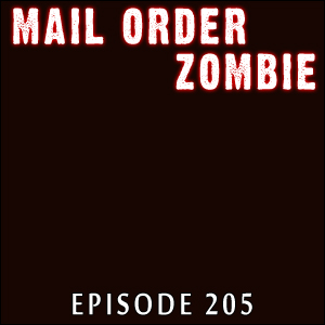 Mail Order Zombie #205 - Night of the Living Dead: Resurrection, One Second After, Survival Tips, The Walking Dead . . . and The End.