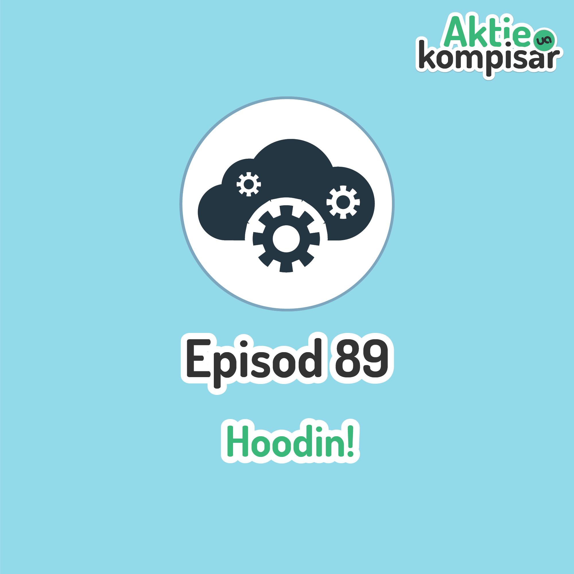 Episod 89 - Hoodin!