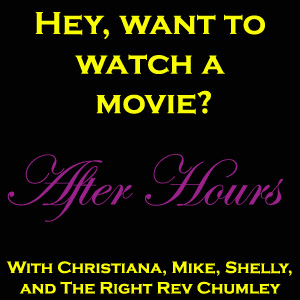 Hey, want to watch a Movie? #2.5: After Hours