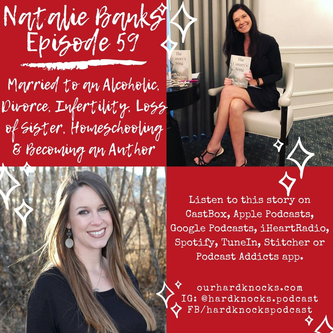 Episode 59: Natalie Banks - Married to an Alcoholic, Divorce, Infertility, Loss of Sister, Homeschooling & Becoming an Author