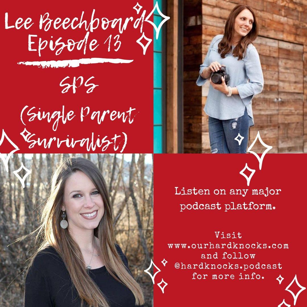 Episode 13: Lee Beechboard - SPS (Single Parent Survivalist)