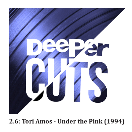 Artwork for 2.6: Tori Amos - Under the Pink (1994)