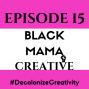 Artwork for DBM Episode 15 Black Mama Creative
