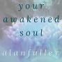 Artwork for Your Awakened Soul Podcast