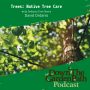 Artwork for Trees: Native Tree Care