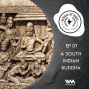 Artwork for Ep. 07: A South Indian Buddha