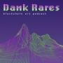 Artwork for Dank Rares Blockchain Art Podcast