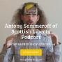 Artwork for Antony Sammeroff of Scottish Liberty Podcast- ABS044